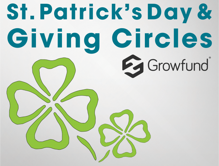 St. Patrick's Day & Giving Circles - Growfund